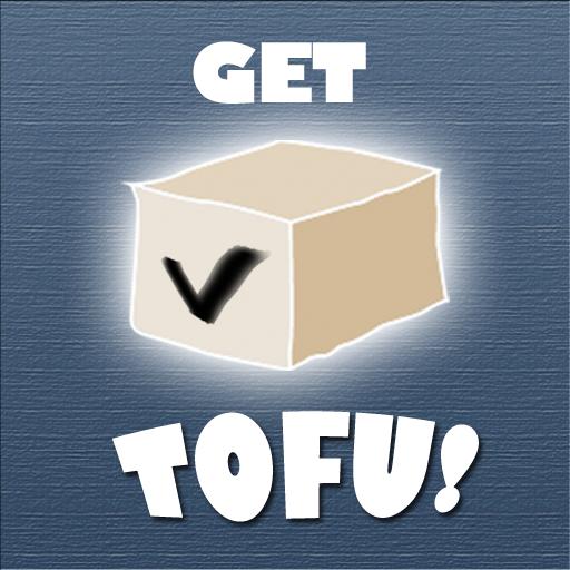 GET TOFU!